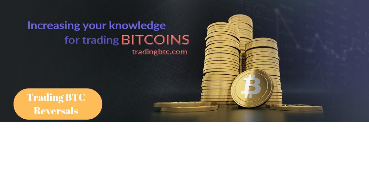 Trading BTC Reversals