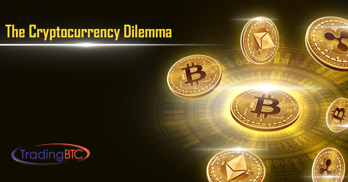 The Crytocurrency Dilemma